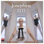 Josephine – «Εγώ» | Νέο Τραγούδι & Music Video